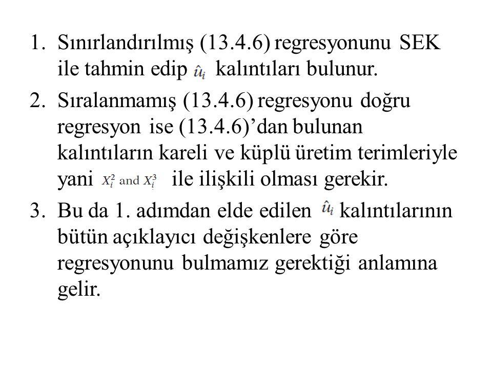 1.Sınırlandırılmış (13.4.6) regresyonunu SEK ile tahmin edip kalıntıları bulunur. 2.Sıralanmamış (13.4.6) regresyonu doğru regresyon ise (13.4.6)'dan