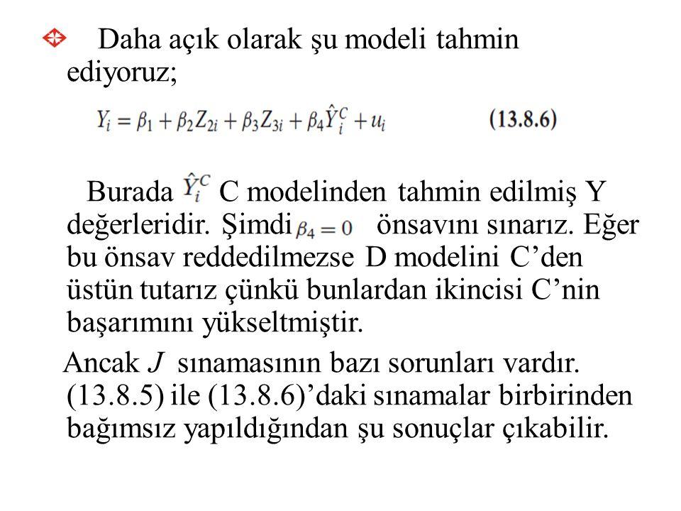 Daha açık olarak şu modeli tahmin ediyoruz; Burada C modelinden tahmin edilmiş Y değerleridir. Şimdi önsavını sınarız. Eğer bu önsav reddedilmezse D m