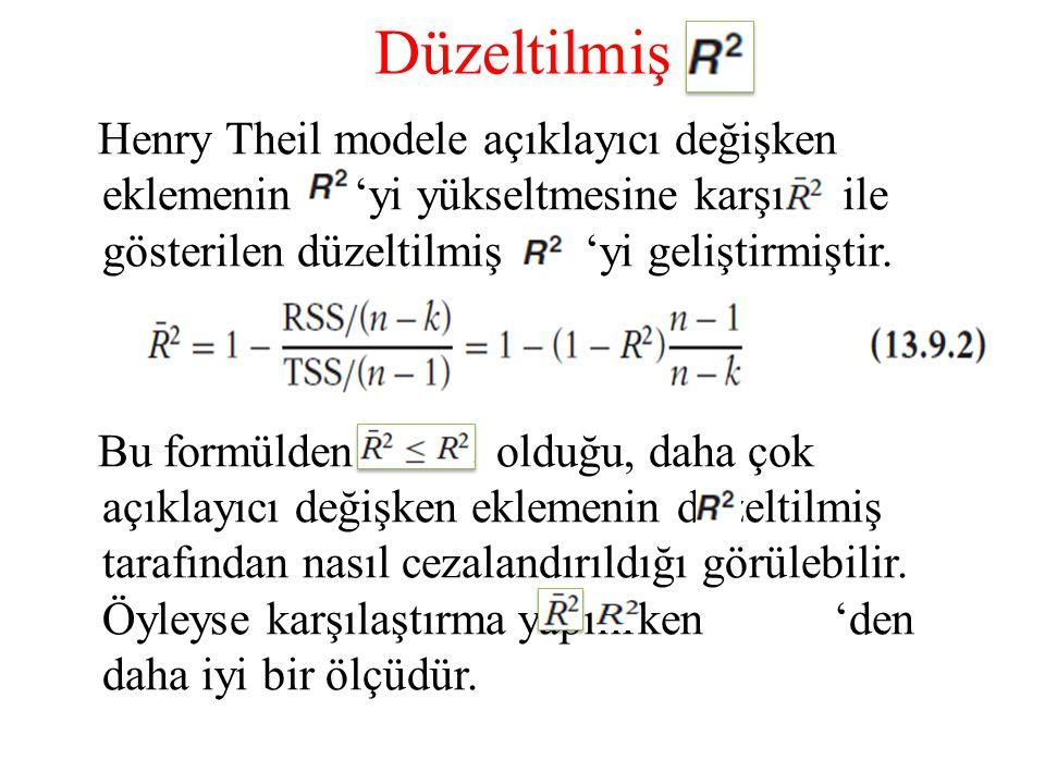 Düzeltilmiş Henry Theil modele açıklayıcı değişken eklemenin 'yi yükseltmesine karşı ile gösterilen düzeltilmiş 'yi geliştirmiştir. Bu formülden olduğ