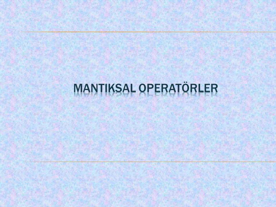 Mantıksal operatörler adında anlaşılacağı gibi elde edilen verilerin mantıksal olarak sınanmasında kullanılan işlemcilerdir.