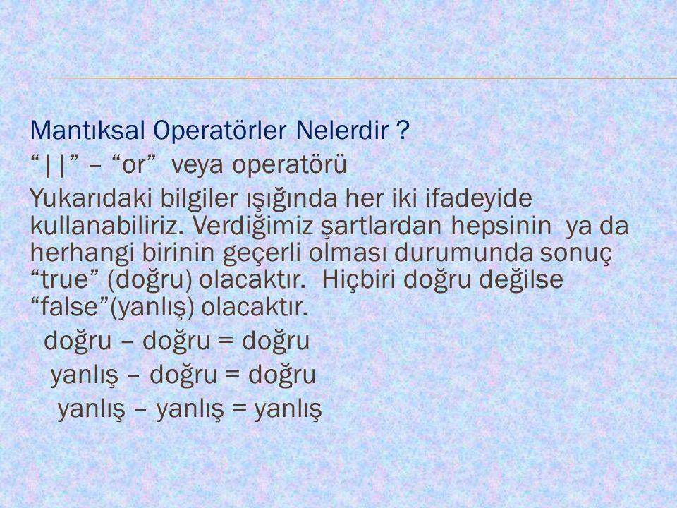 Mantıksal Operatörler Nelerdir .