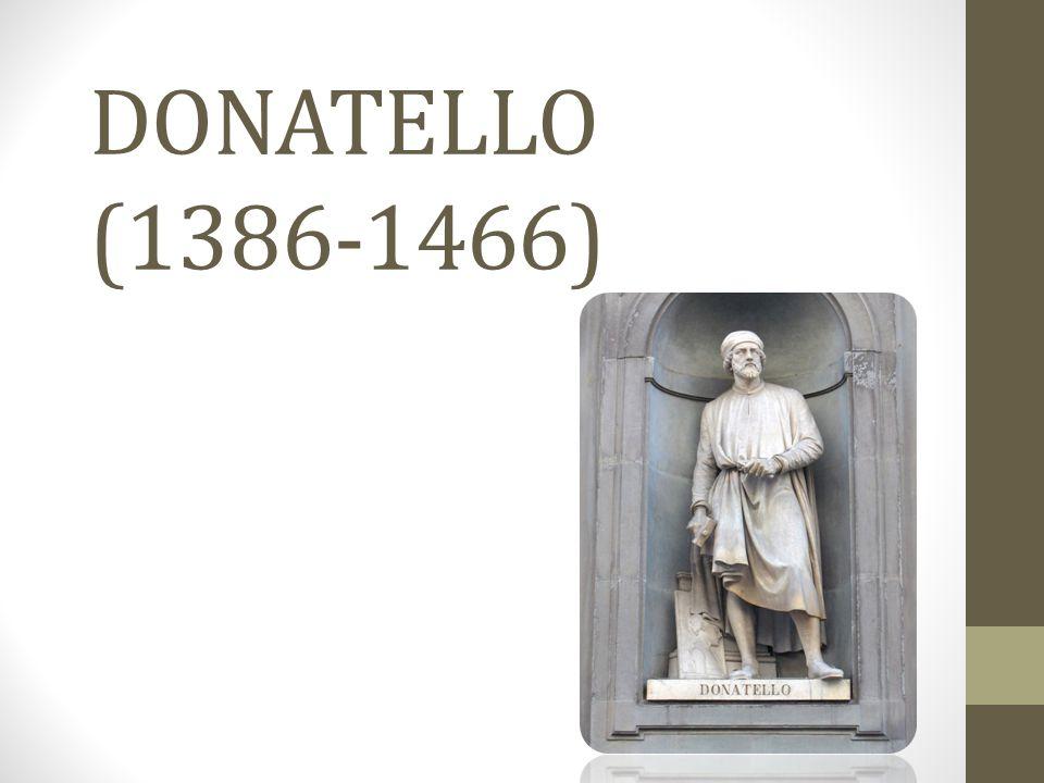 BİYOGRAFİSİ • Asıl adı Donato di Niccolo Betto Bardi olan Donatello nun Floransa da 1386 ya doğru doğduğu kabul edilir.
