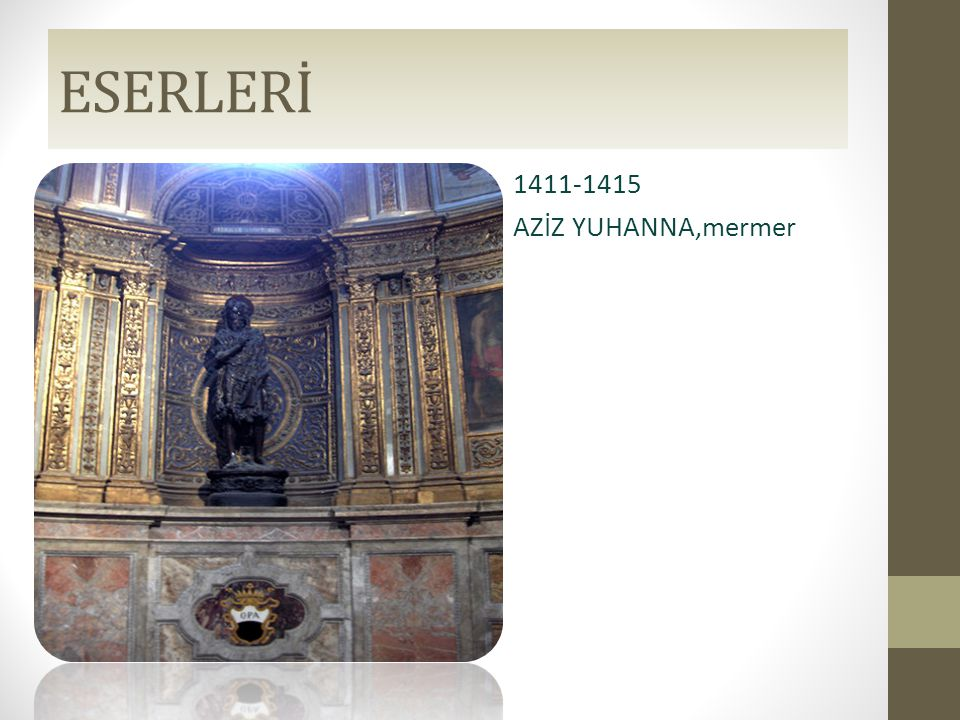 ESERLERİ • 1411-1415 • AZİZ YUHANNA,mermer • as