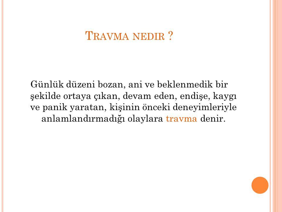 T RAVMA NEDIR .