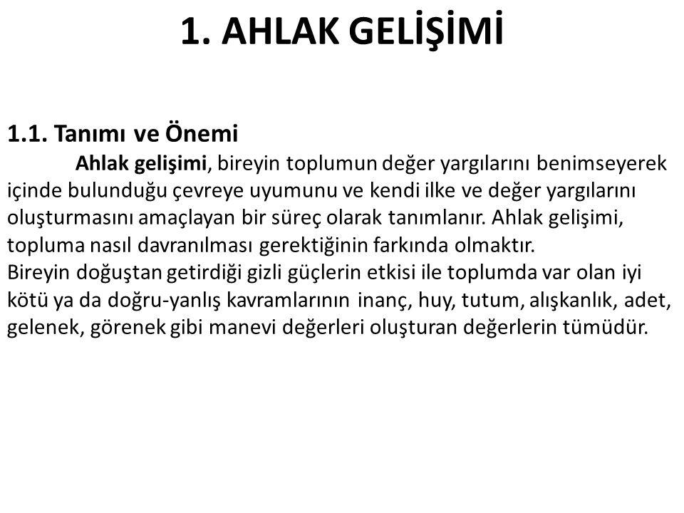 1.AHLAK GELİŞİMİ 1.1.