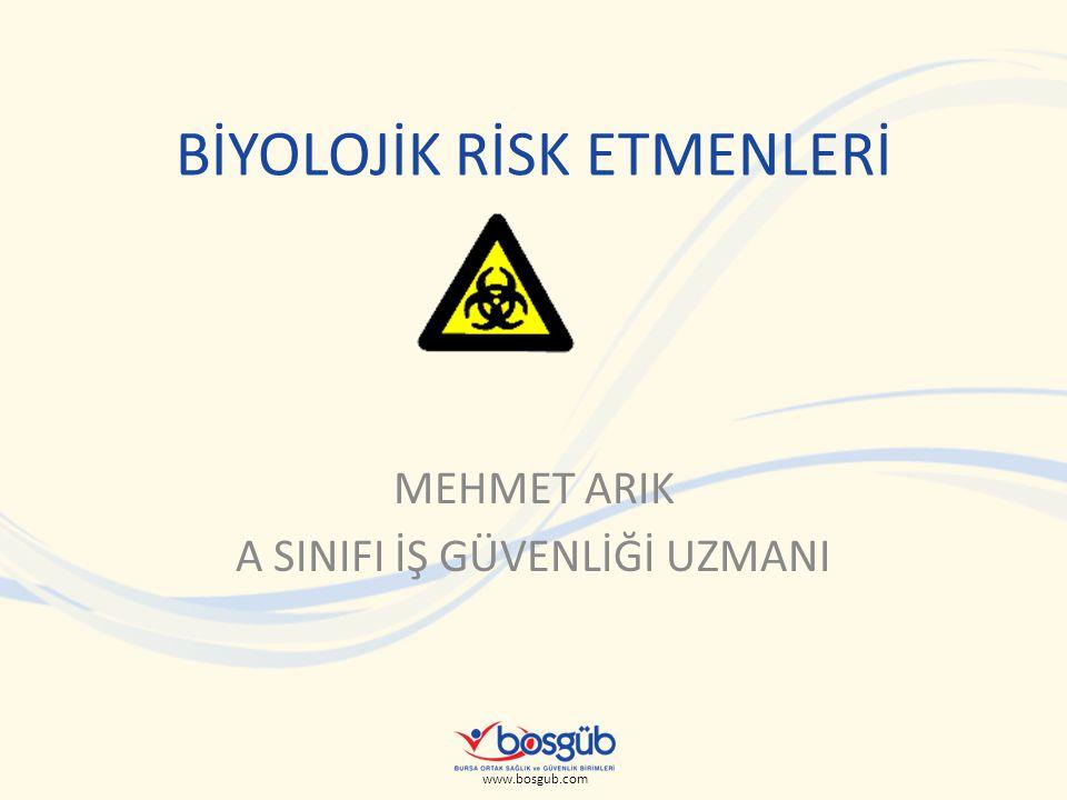 www.bosgub.com Çalışanlar biyolojik risk etmenleri ile karşılaşmaları muhtemel ortamlar için aşağıdakilerden hangisi yanlıştır.