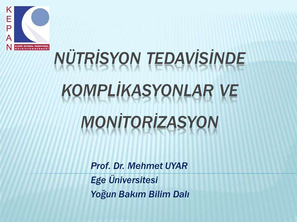 Prof. Dr. Mehmet UYAR Ege Üniversitesi Yoğun Bakım Bilim Dalı