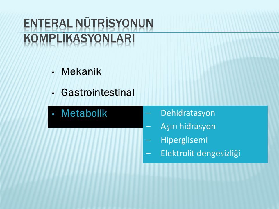 • Mekanik • Gastrointestinal • Metabolik –Dehidratasyon –Aşırı hidrasyon –Hiperglisemi –Elektrolit dengesizliği