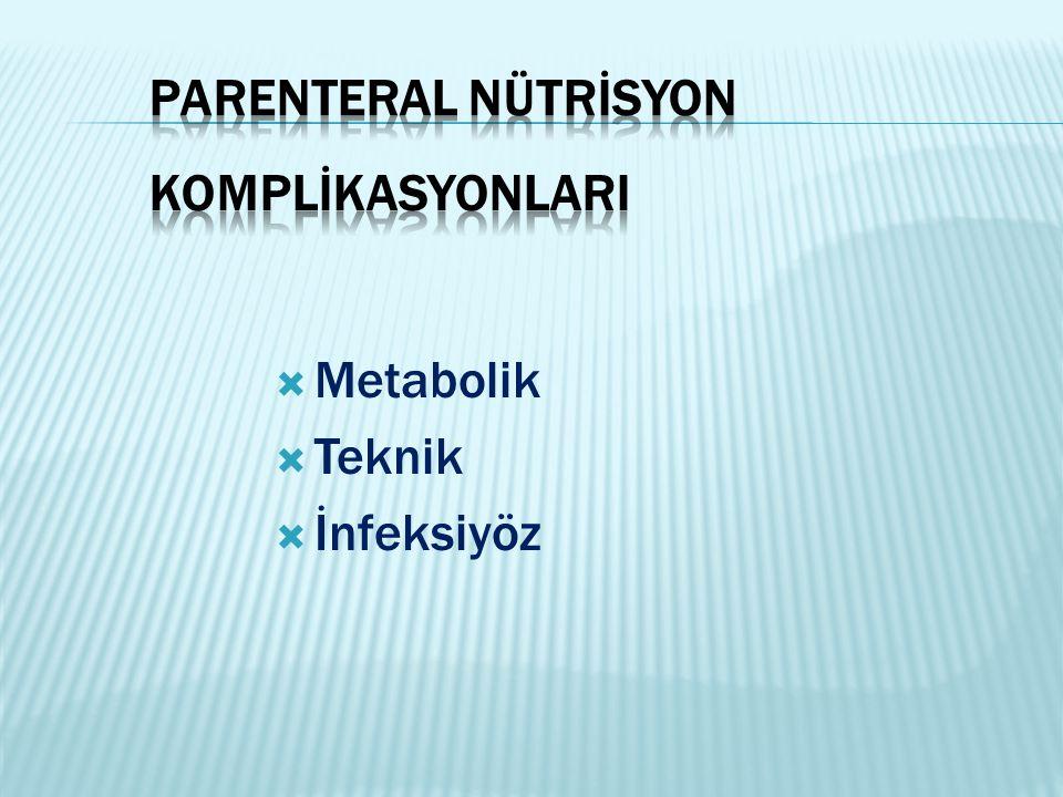 Metabolik  Teknik  İnfeksiyöz