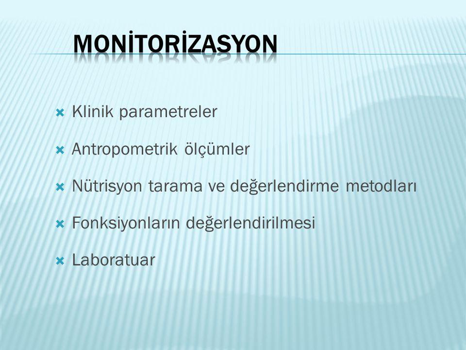  Klinik parametreler  Antropometrik ölçümler  Nütrisyon tarama ve değerlendirme metodları  Fonksiyonların değerlendirilmesi  Laboratuar