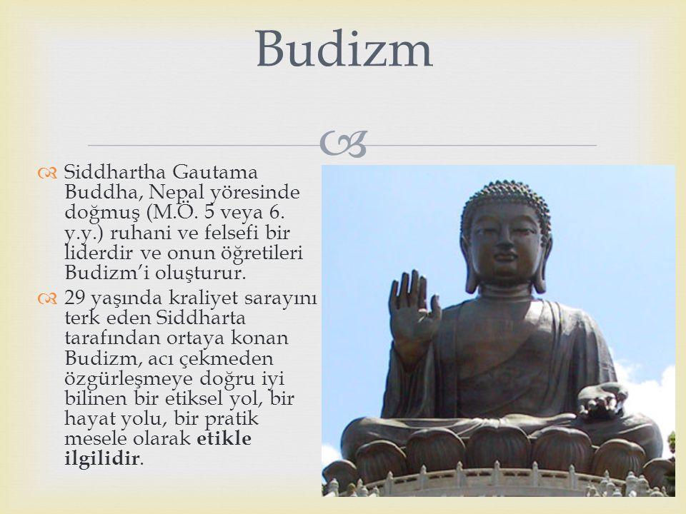   Siddhartha Gautama Buddha, Nepal yöresinde doğmuş (M.Ö. 5 veya 6. y.y.) ruhani ve felsefi bir liderdir ve onun öğretileri Budizm'i oluşturur.  29