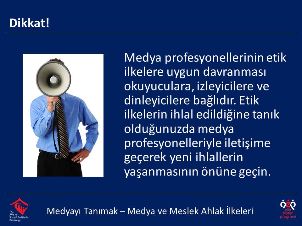 Medya profesyonellerinin etik ilkelere uygun davranması okuyuculara, izleyicilere ve dinleyicilere bağlıdır.