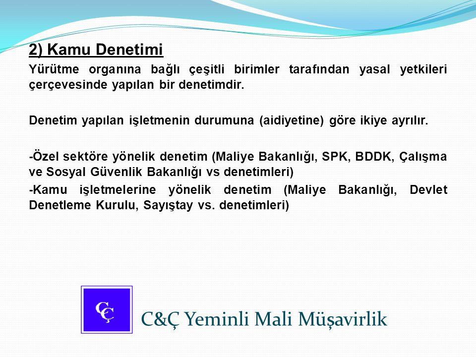 2) Kamu Denetimi Yürütme organına bağlı çeşitli birimler tarafından yasal yetkileri çerçevesinde yapılan bir denetimdir. Denetim yapılan işletmenin du