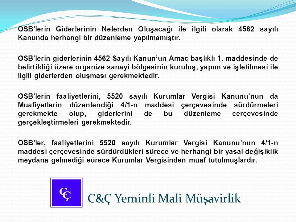 OSB'lerin Giderlerinin Nelerden Oluşacağı ile ilgili olarak 4562 sayılı Kanunda herhangi bir düzenleme yapılmamıştır. OSB'lerin giderlerinin 4562 Sayı
