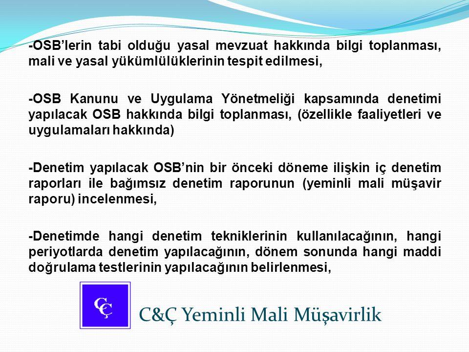 -OSB'lerin tabi olduğu yasal mevzuat hakkında bilgi toplanması, mali ve yasal yükümlülüklerinin tespit edilmesi, -OSB Kanunu ve Uygulama Yönetmeliği k