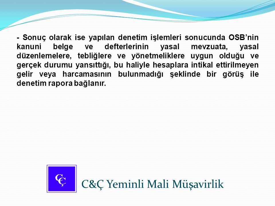 - Sonuç olarak ise yapılan denetim işlemleri sonucunda OSB'nin kanuni belge ve defterlerinin yasal mevzuata, yasal düzenlemelere, tebliğlere ve yönetm