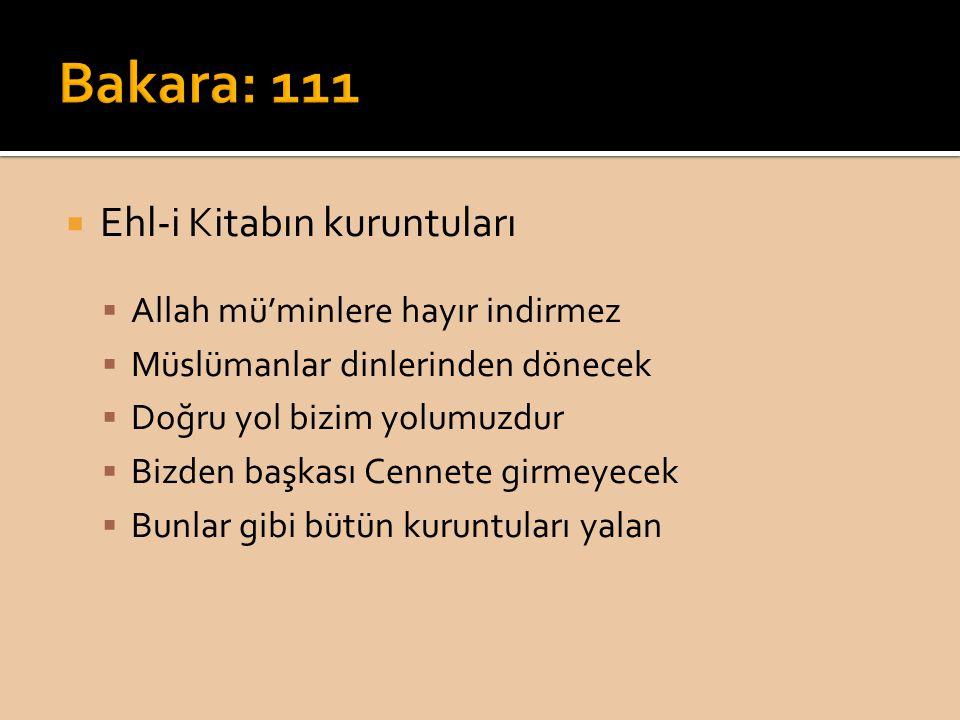  Ehl-i Kitabın kuruntuları  Allah mü'minlere hayır indirmez  Müslümanlar dinlerinden dönecek  Doğru yol bizim yolumuzdur  Bizden başkası Cennete