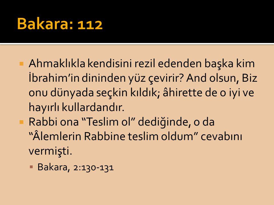  Ahmaklıkla kendisini rezil edenden başka kim İbrahim'in dininden yüz çevirir? And olsun, Biz onu dünyada seçkin kıldık; âhirette de o iyi ve hayırlı