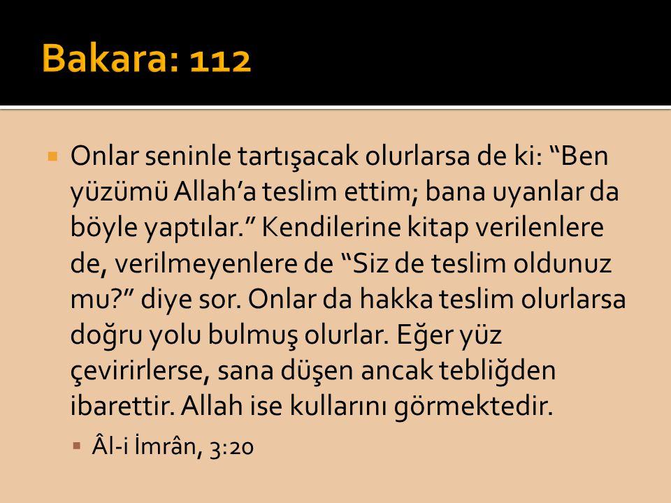""" Onlar seninle tartışacak olurlarsa de ki: """"Ben yüzümü Allah'a teslim ettim; bana uyanlar da böyle yaptılar."""" Kendilerine kitap verilenlere de, veril"""