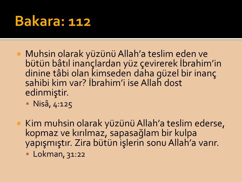  Muhsin olarak yüzünü Allah'a teslim eden ve bütün bâtıl inançlardan yüz çevirerek İbrahim'in dinine tâbi olan kimseden daha güzel bir inanç sahibi kim var.