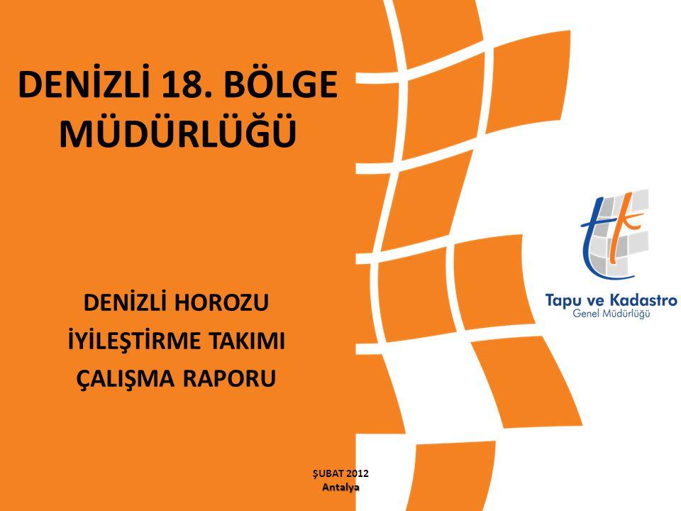 DENİZLİ 18. BÖLGE MÜDÜRLÜĞÜ DENİZLİ HOROZU İYİLEŞTİRME TAKIMI ÇALIŞMA RAPORU Antalya ŞUBAT 2012 Antalya