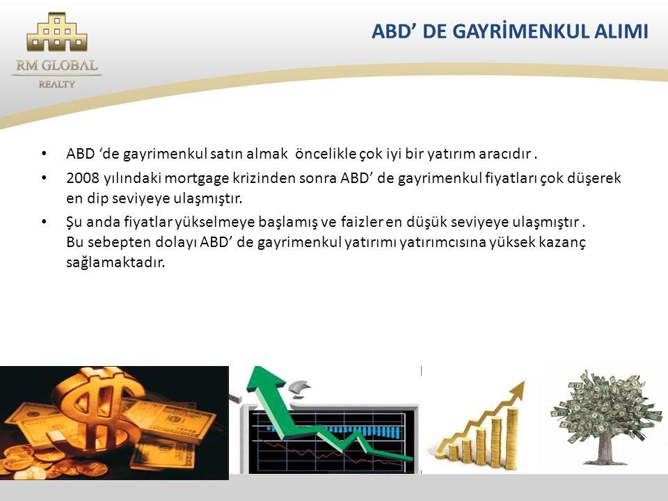 ABD' DE GAYRİMENKUL ALIMI • ABD 'de gayrimenkul satın almak öncelikle çok iyi bir yatırım aracıdır.