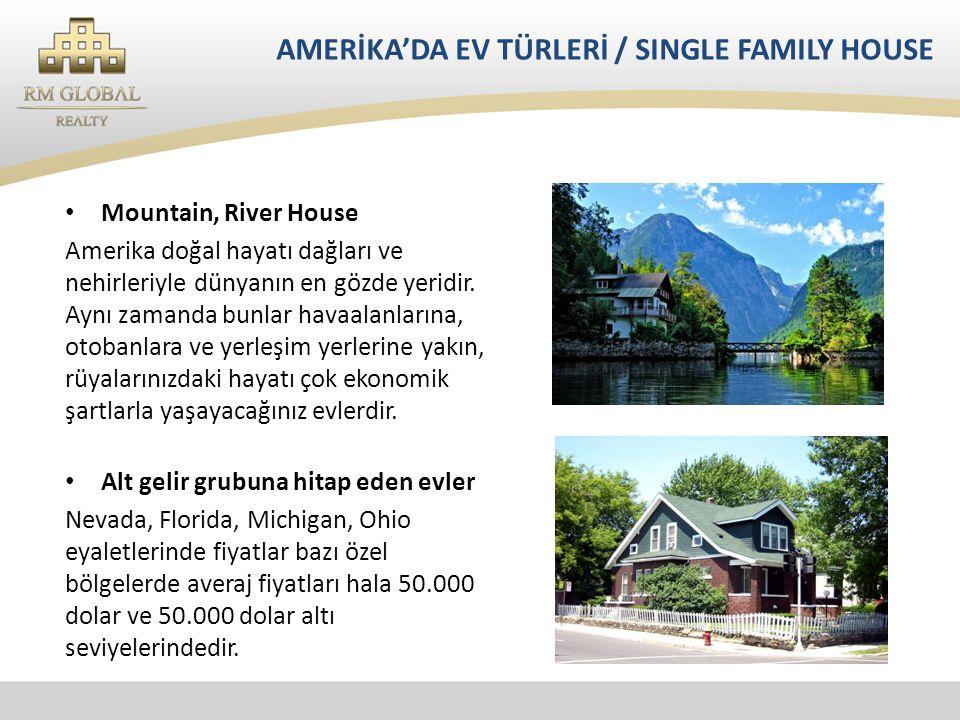 • Mountain, River House Amerika doğal hayatı dağları ve nehirleriyle dünyanın en gözde yeridir.