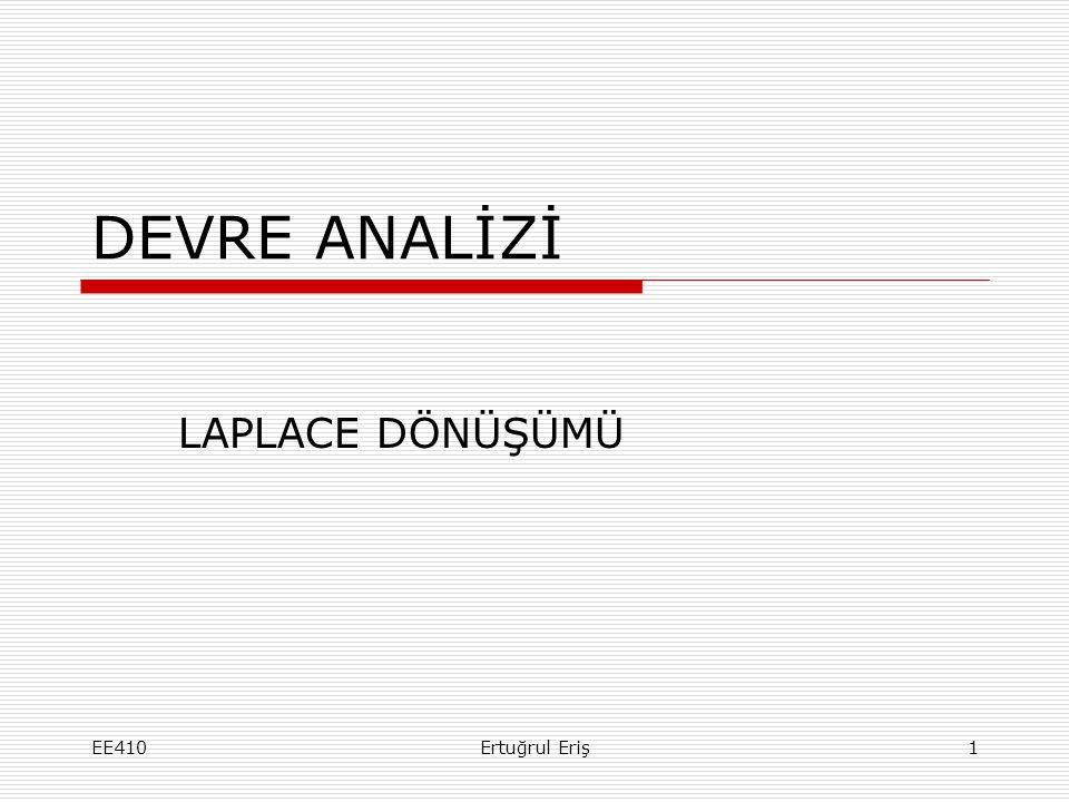DEVRE ANALİZİ LAPLACE DÖNÜŞÜMÜ EE4101Ertuğrul Eriş