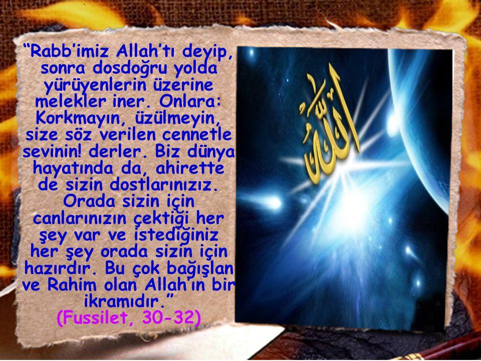 Doğru ve dürüst davranış sergileyenlere en güzel ödülün verileceği Kur'an-ı Kerim'de şöyle müjdelenmiştir.