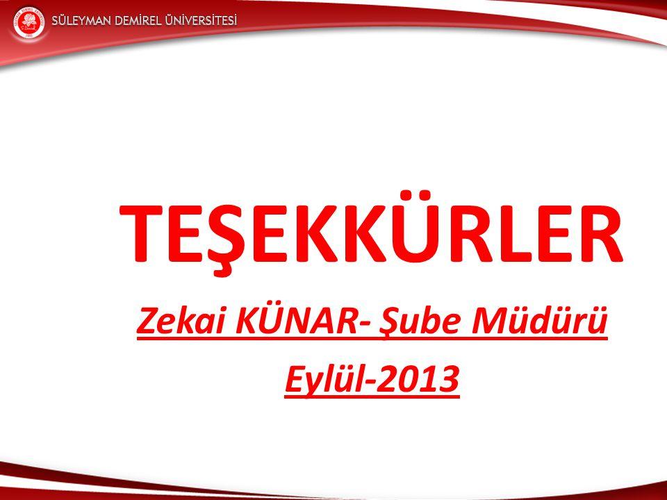 TEŞEKKÜRLER Zekai KÜNAR- Şube Müdürü Eylül-2013