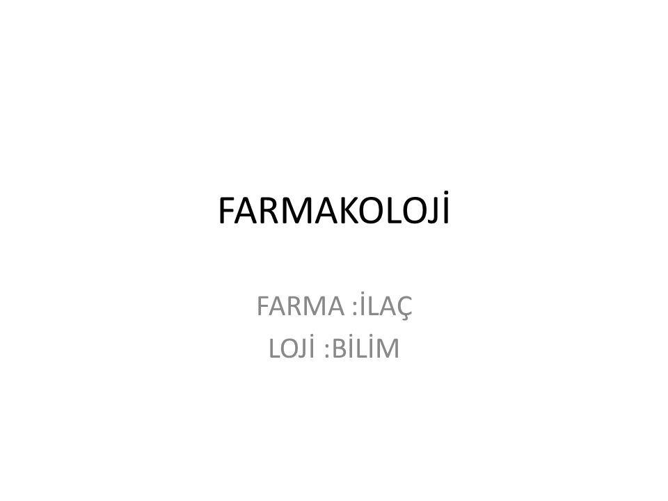 FARMAKOLOJİ FARMA :İLAÇ LOJİ :BİLİM