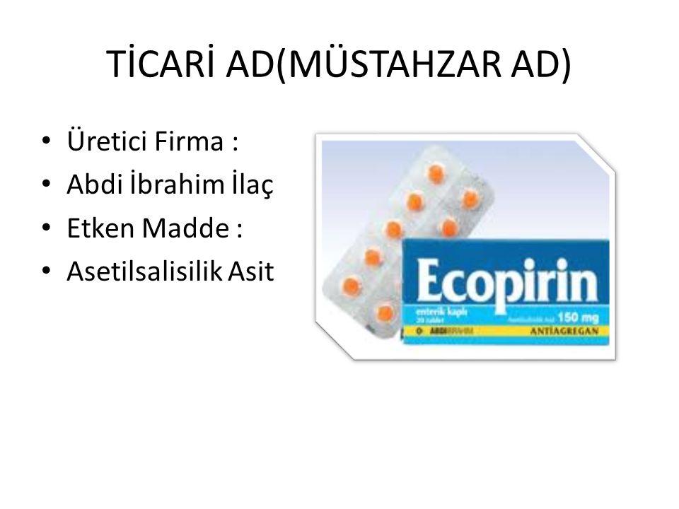 TİCARİ AD(MÜSTAHZAR AD) • Üretici Firma : • Abdi İbrahim İlaç • Etken Madde : • Asetilsalisilik Asit