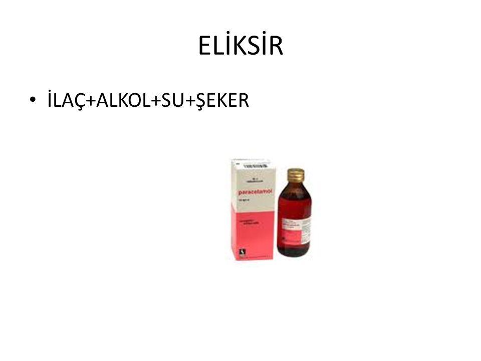 ELİKSİR • İLAÇ+ALKOL+SU+ŞEKER