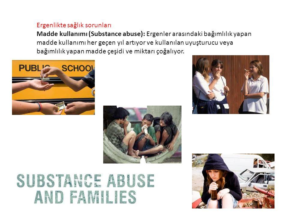 Ergenlikte sağlık sorunları Madde kullanımı (Substance abuse): Ergenler arasındaki bağımlılık yapan madde kullanımı her geçen yıl artıyor ve kullanıla