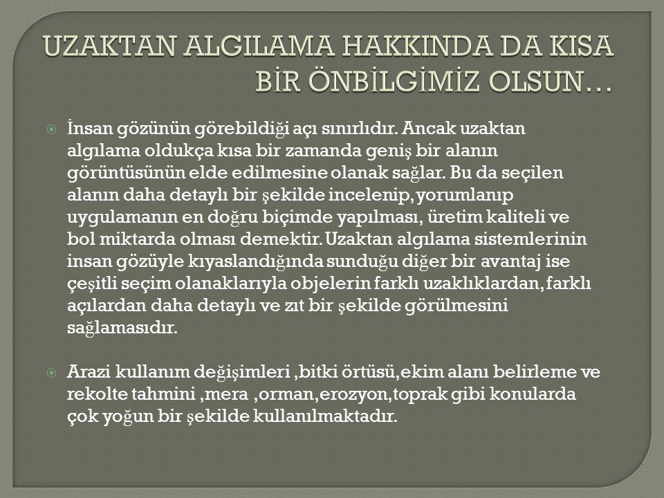 ARAZ İ TOPLULA Ş TIRMASI YAPILIRKEN UZAKTAN ALGILAMAYA NEDEN İ HT İ YAÇ DUYULUR??.
