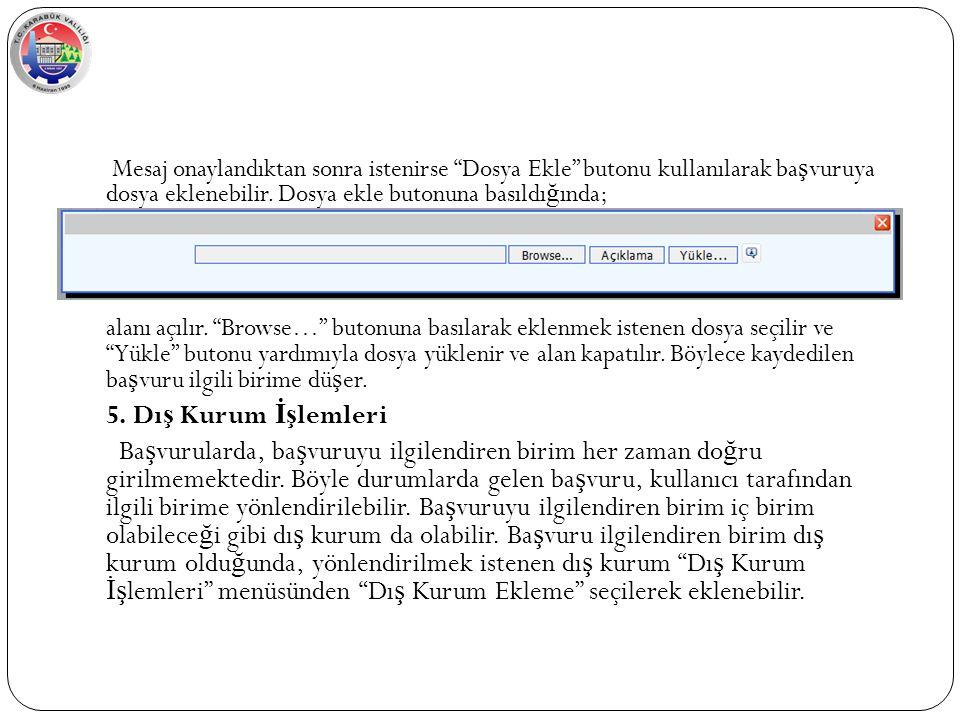 Mesaj onaylandıktan sonra istenirse Dosya Ekle butonu kullanılarak ba ş vuruya dosya eklenebilir.