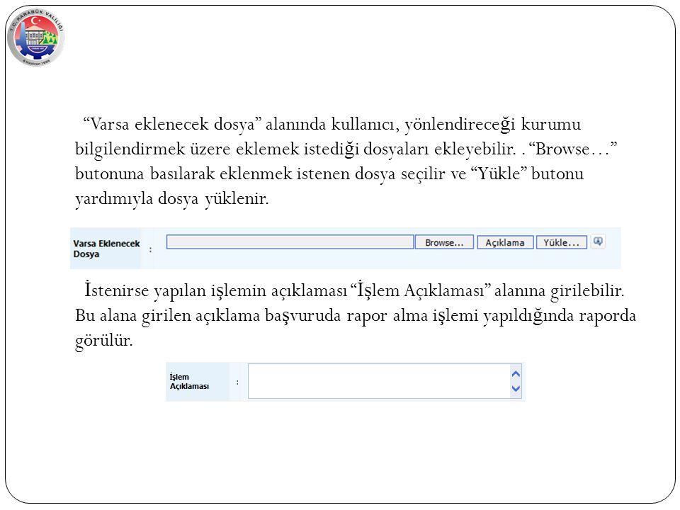Varsa eklenecek dosya alanında kullanıcı, yönlendirece ğ i kurumu bilgilendirmek üzere eklemek istedi ğ i dosyaları ekleyebilir..