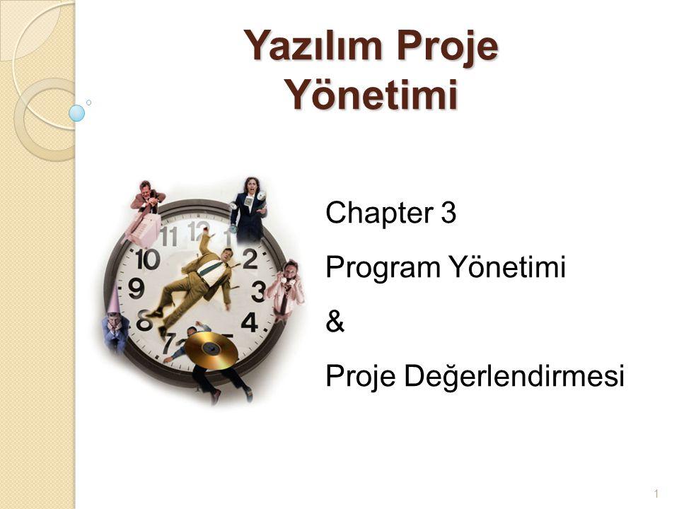 1 Yazılım Proje Yönetimi Chapter 3 Program Yönetimi & Proje Değerlendirmesi