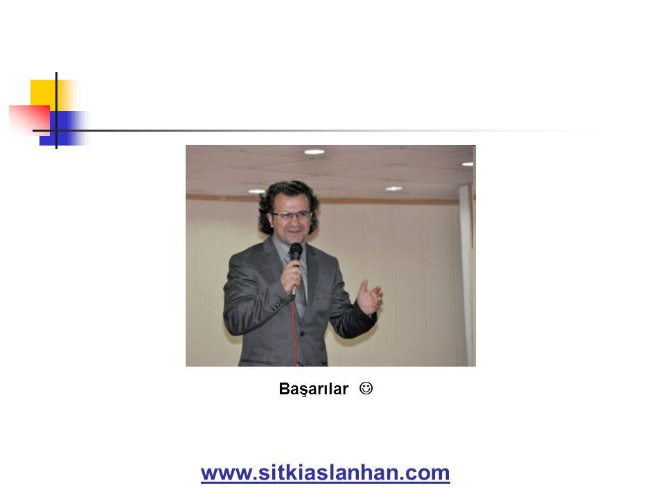 Başarılar  www.sitkiaslanhan.com