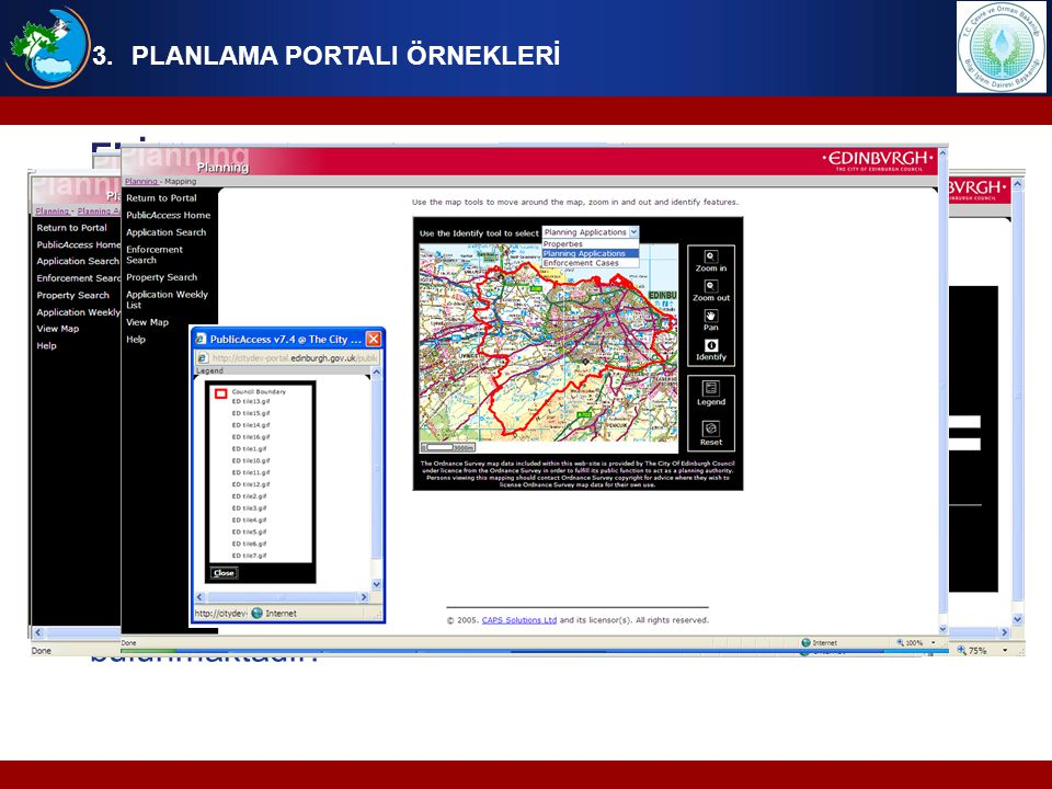 3.PLANLAMA PORTALI ÖRNEKLERİ  Planlama, yapı standartları ve gayrimenkuller hakkında harita üzerinden de olmak üzere sorgu ve tarihsel sorgu,  Yerel