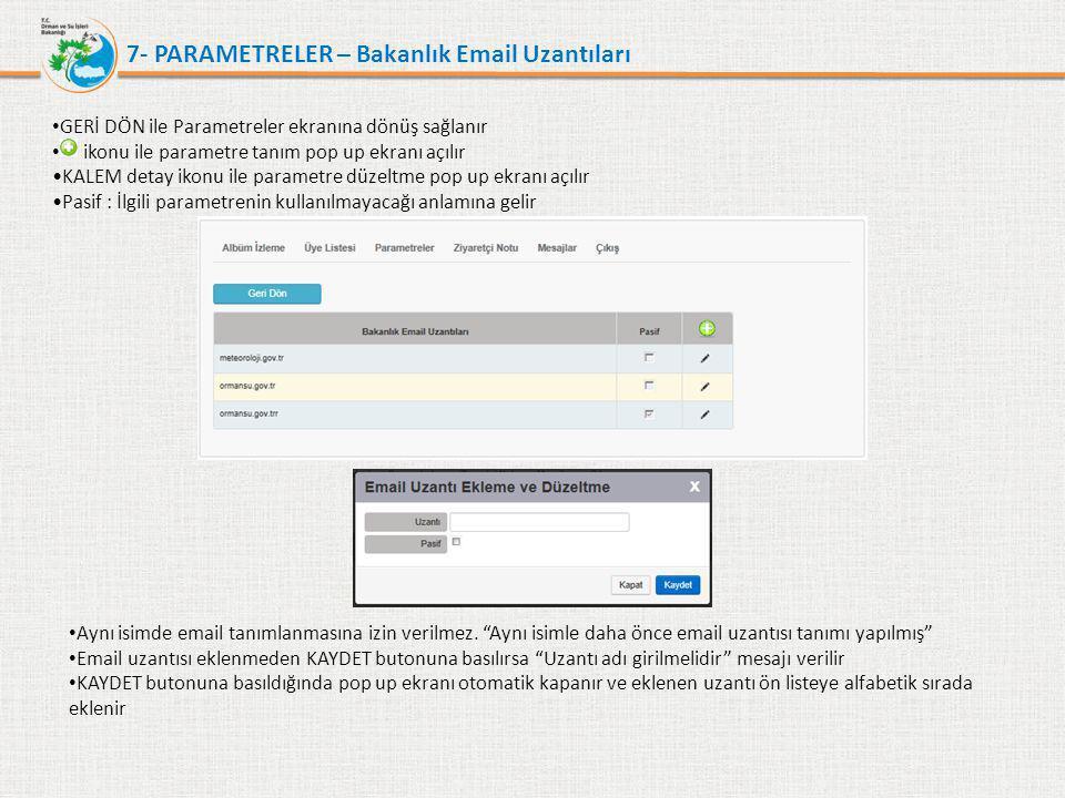 7- PARAMETRELER – Bakanlık Email Uzantıları • GERİ DÖN ile Parametreler ekranına dönüş sağlanır • ikonu ile parametre tanım pop up ekranı açılır •KALE