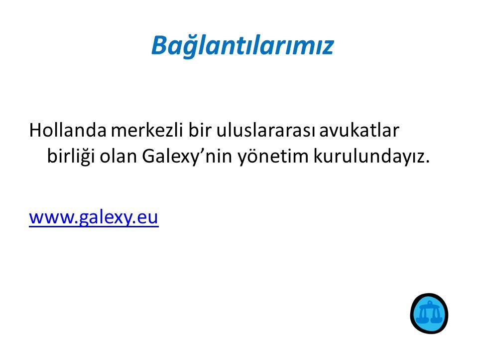 Bağlantılarımız Hollanda merkezli bir uluslararası avukatlar birliği olan Galexy'nin yönetim kurulundayız. www.galexy.eu