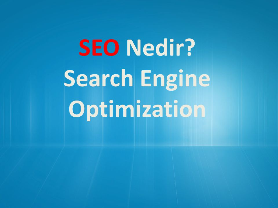 SEO Nedir? Search Engine Optimization