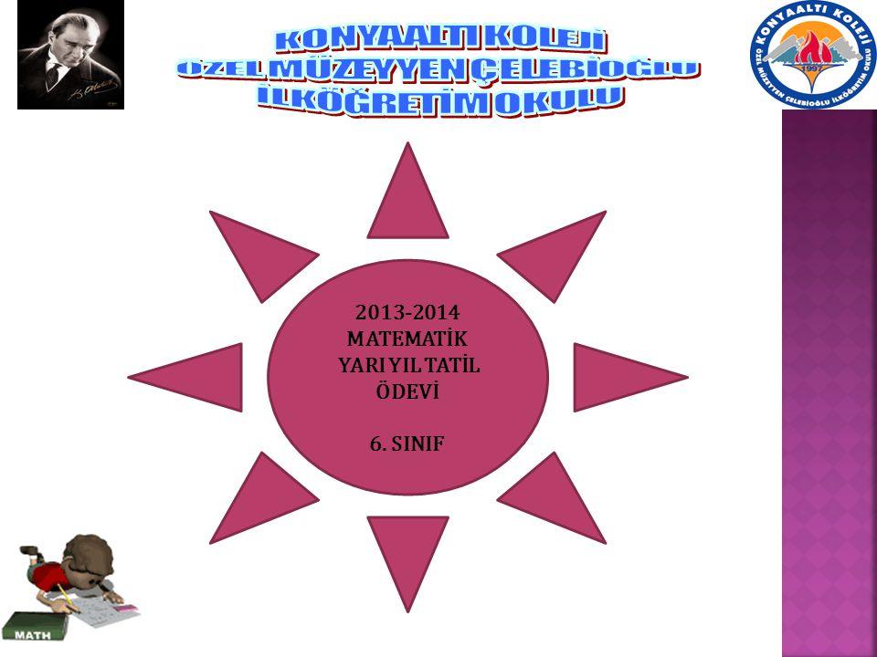 2013-2014 MATEMATİK YARI YIL TATİL ÖDEVİ 6. SINIF