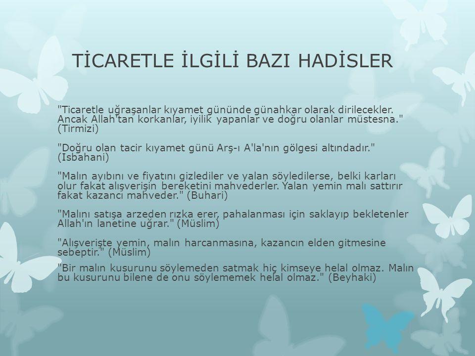 TİCARETLE İLGİLİ BAZI HADİSLER