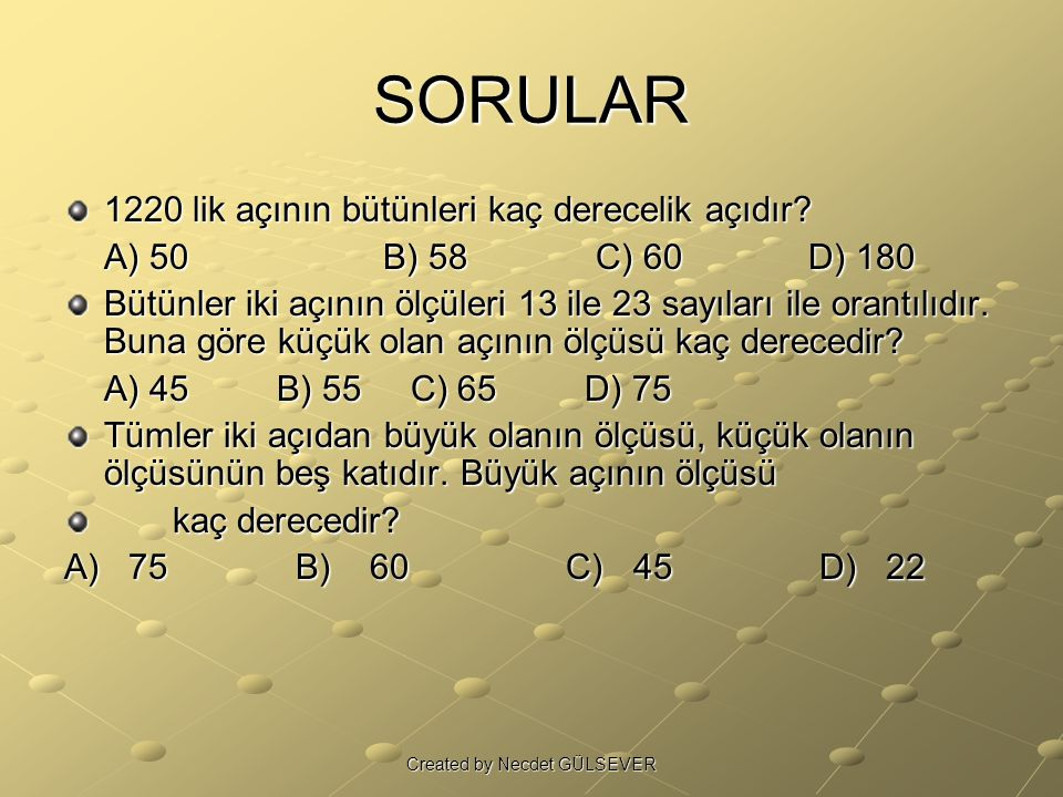 AÇILARDA KURALLAR M KURALI x a b X=a+b d1//d2 d1 d2 Created by Necdet GÜLSEVER