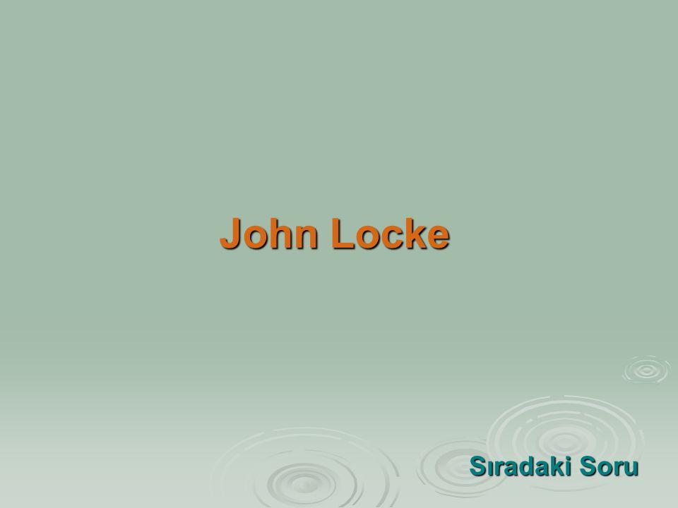 John Locke Sıradaki Soru Sıradaki Soru