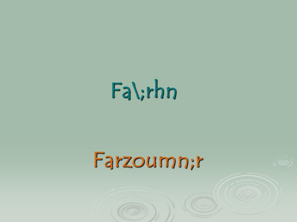 Fa\;rhn Farzoumn;r