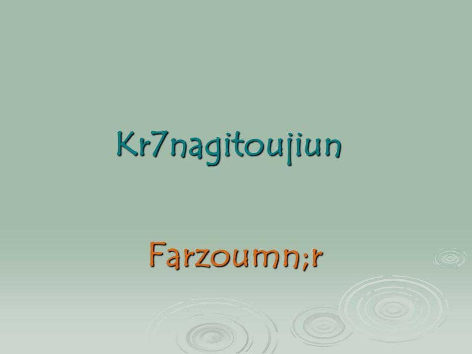 Kr7nagitoujiun Farzoumn;r