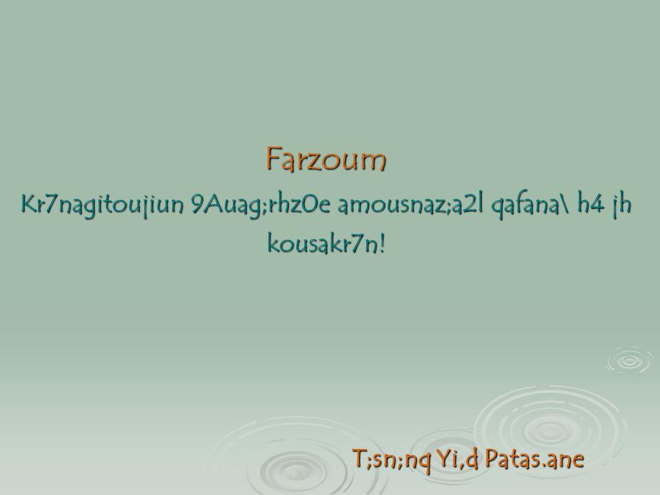 Farzoum Kr7nagitoujiun 9Auag;rhz0e amousnaz;a2l qafana\ h4 jh kousakr7n! T;sn;nq Yi,d Patas.ane T;sn;nq Yi,d Patas.ane